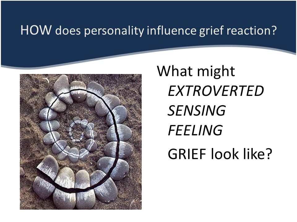 HOW does personality influence grief reaction