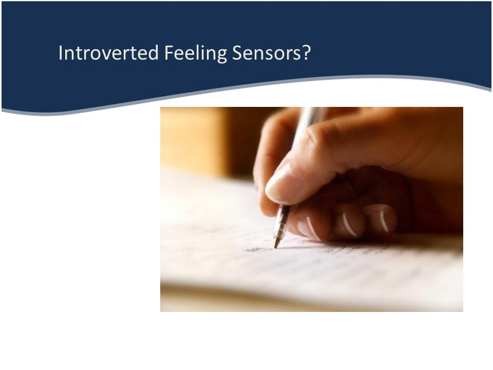 Introverted Feeling Sensors