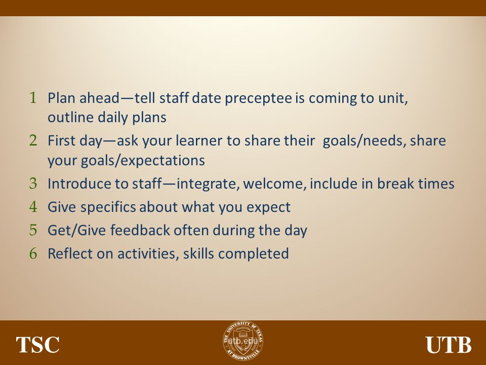 Plan ahead—tell staff date preceptee is coming to unit, outline daily plans