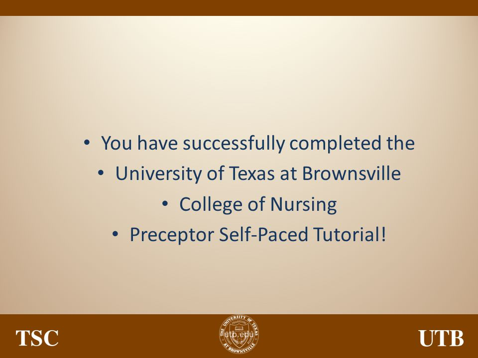 You have successfully completed the University of Texas at Brownsville