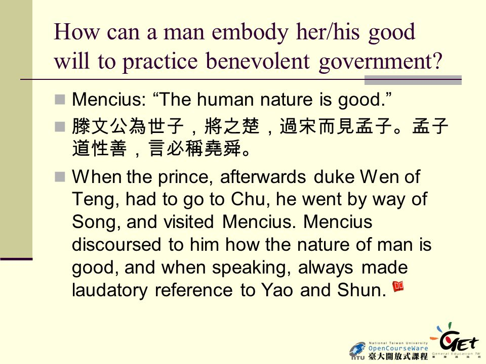 How can a man embody her/his good will to practice benevolent government
