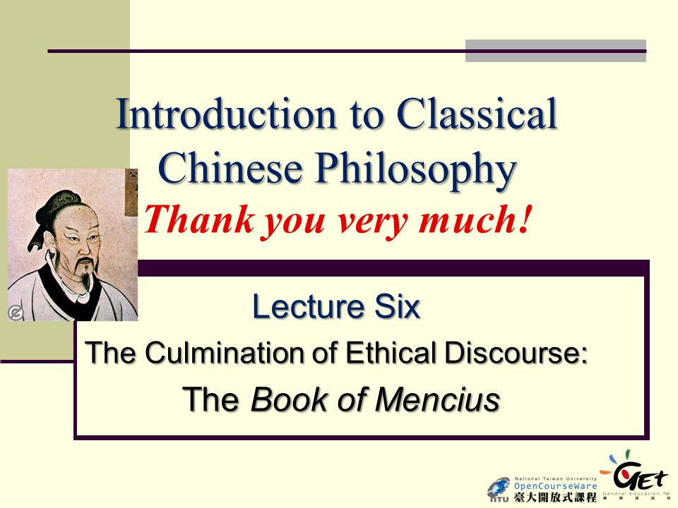 Introduction to Classical Chinese Philosophy Thank you very much!