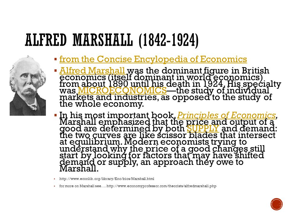 Alfred Marshall (1842-1924) from the Concise Encylopedia of Economics