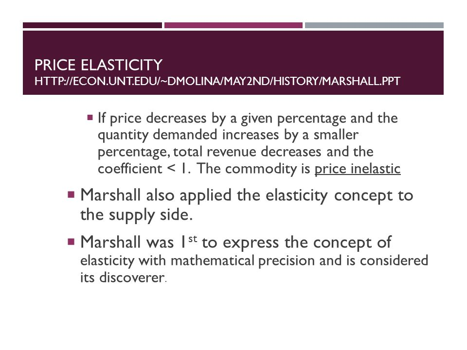 Marshall also applied the elasticity concept to the supply side.