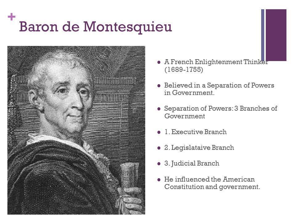 Baron de Montesquieu A French Enlightenment Thinker (1689-1755)