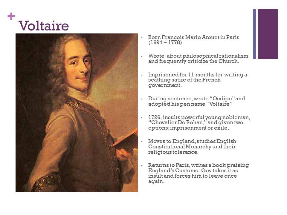 Voltaire Born Francois Marie Arouet in Paris (1694 – 1778)