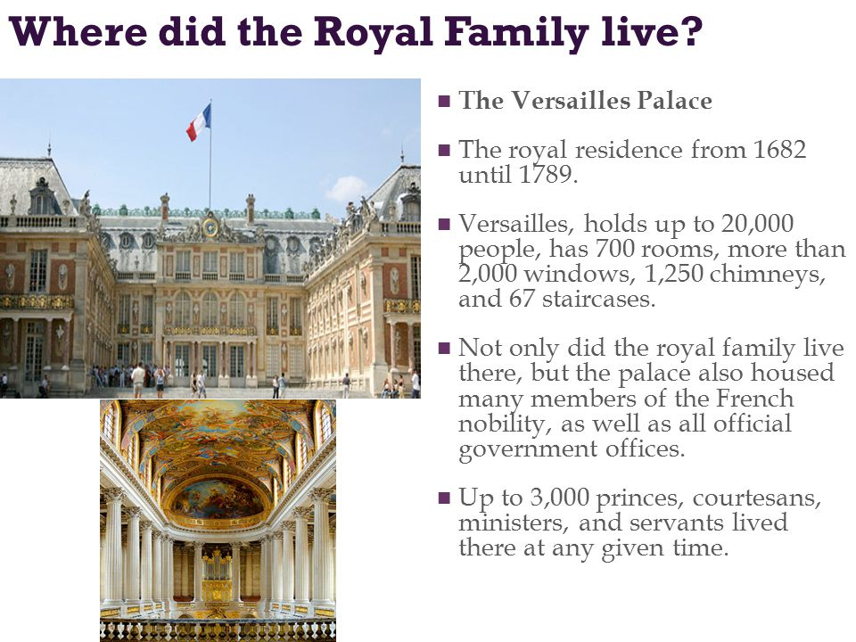 Where did the Royal Family live