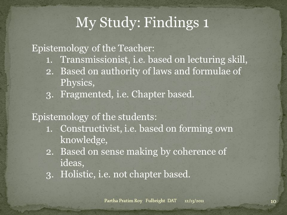My Study: Findings 1 Epistemology of the Teacher:
