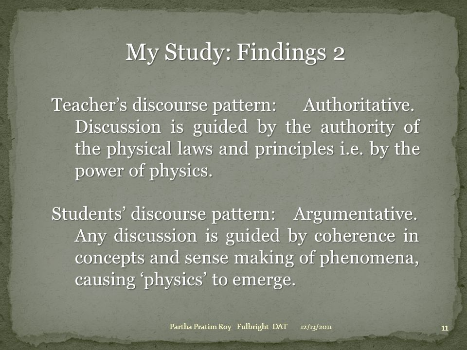 My Study: Findings 2 Teacher's discourse pattern: Authoritative.