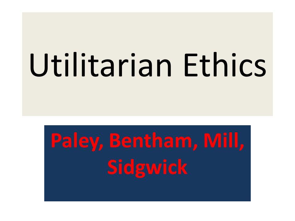 Paley, Bentham, Mill, Sidgwick