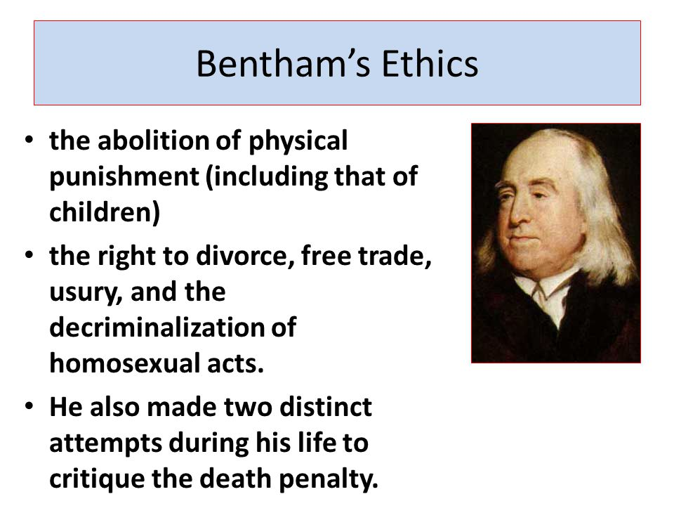 Bentham's Ethics the abolition of physical punishment (including that of children)