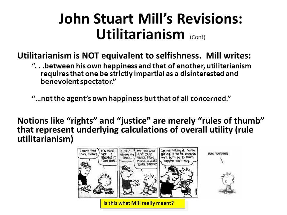 John Stuart Mill's Revisions: Utilitarianism (Cont)