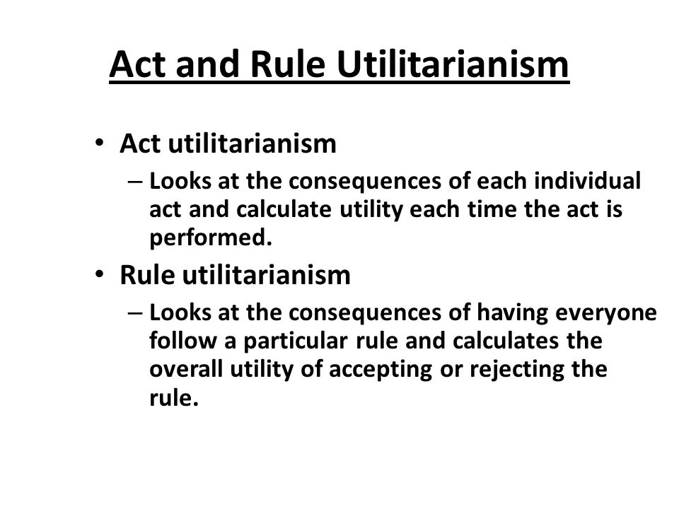 act vs rule utilitarianism Sample essays here is a good example a what an a paper should look like this paper could have been a bit more ambitious as it doesn't do much more than explain the difference between act and rule utilitarianism and smart's argument against rule utilitarianism.