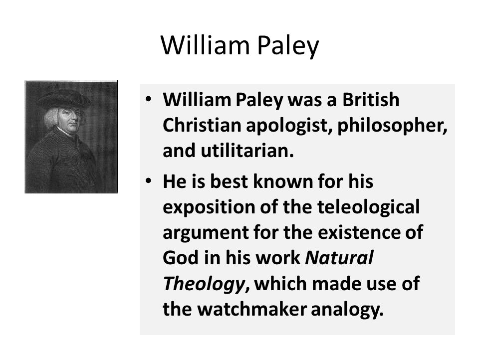 William Paley William Paley was a British Christian apologist, philosopher, and utilitarian.