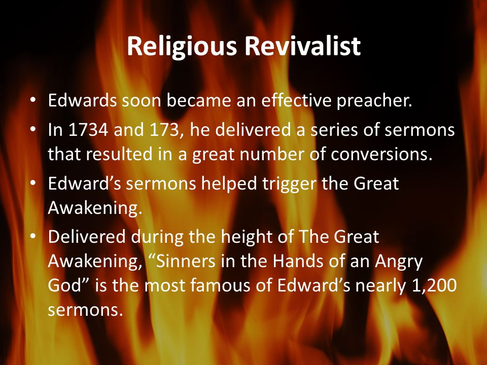 Religious Revivalist Edwards soon became an effective preacher.