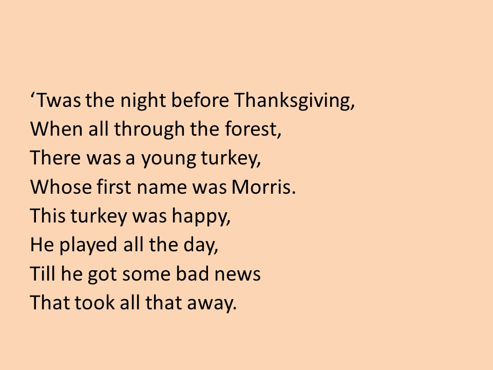 'Twas the night before Thanksgiving,