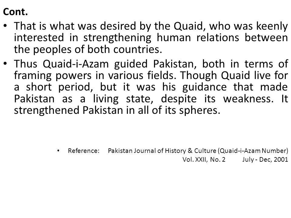 Cont. That is what was desired by the Quaid, who was keenly interested in strengthening human relations between the peoples of both countries.