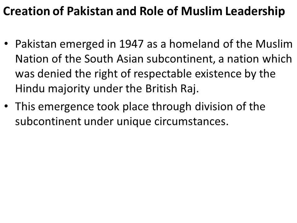 Creation of Pakistan and Role of Muslim Leadership