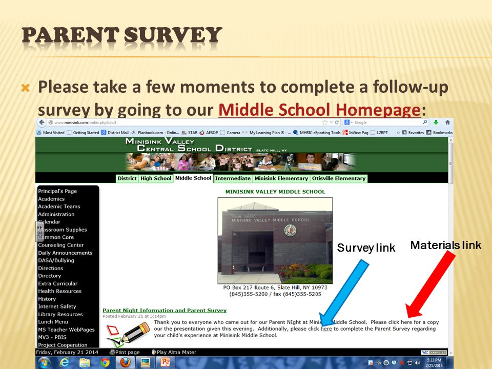 Parent Survey Please take a few moments to complete a follow-up survey by going to our Middle School Homepage: