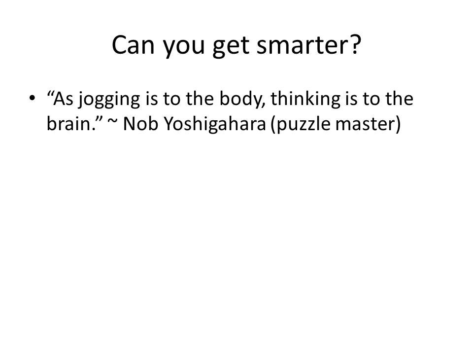 Can you get smarter.
