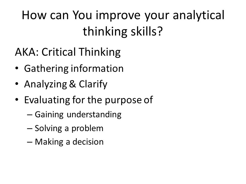 How can You improve your analytical thinking skills