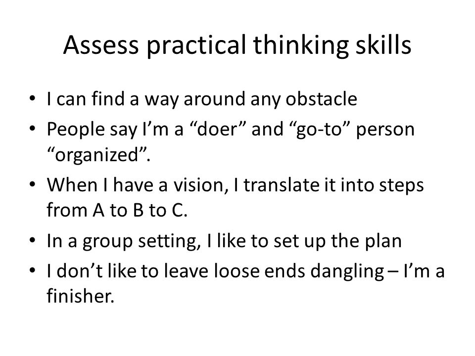Assess practical thinking skills