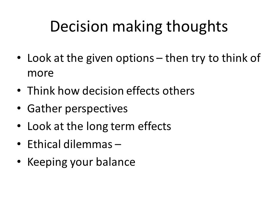 Decision making thoughts