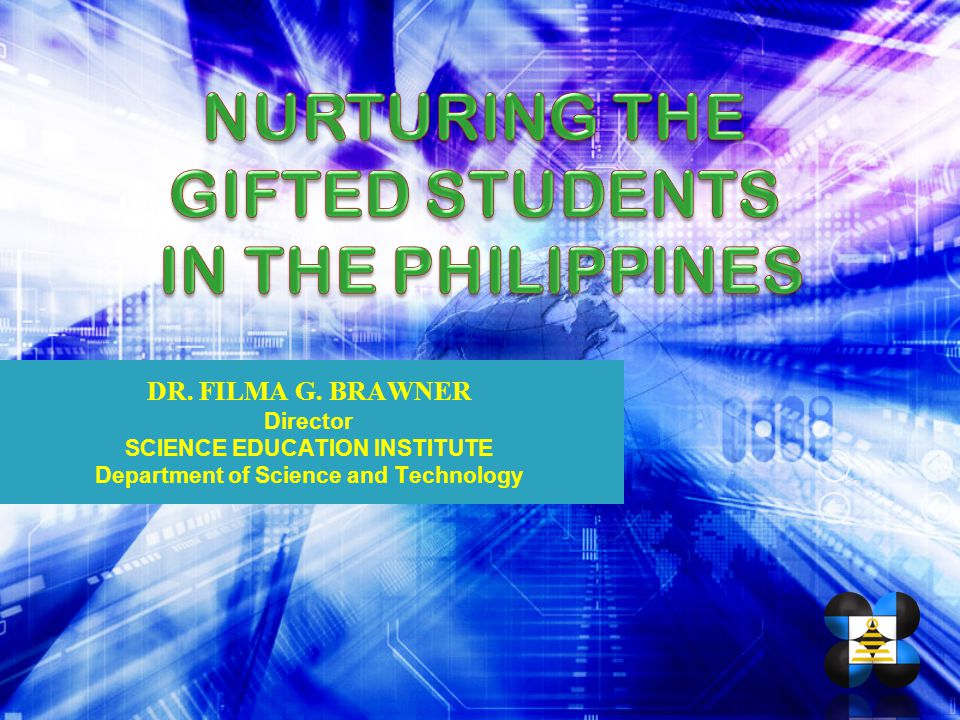 NURTURING THE GIFTED STUDENTS IN THE PHILIPPINES