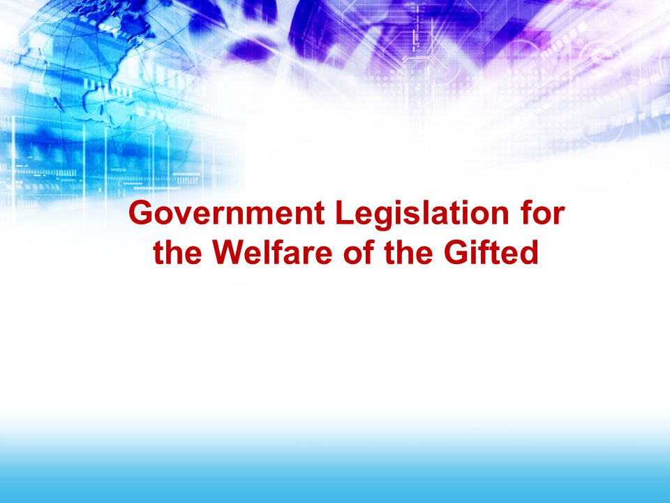 Government Legislation for the Welfare of the Gifted
