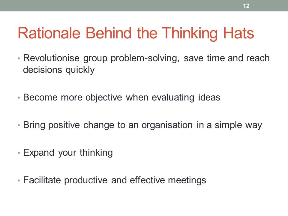 Rationale Behind the Thinking Hats