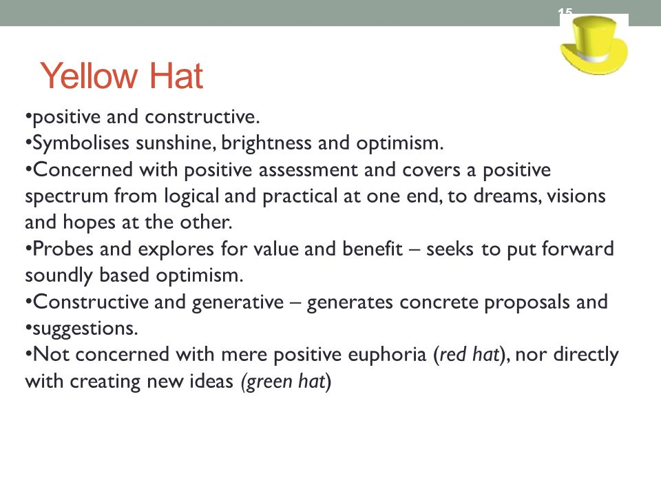 Yellow Hat positive and constructive.