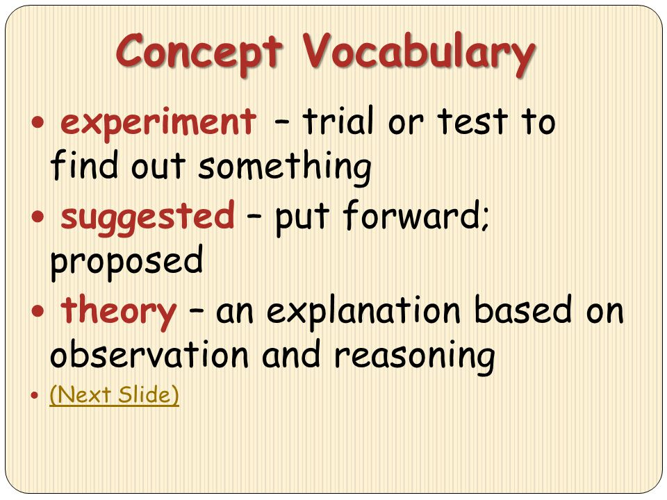 Concept Vocabulary experiment – trial or test to find out something