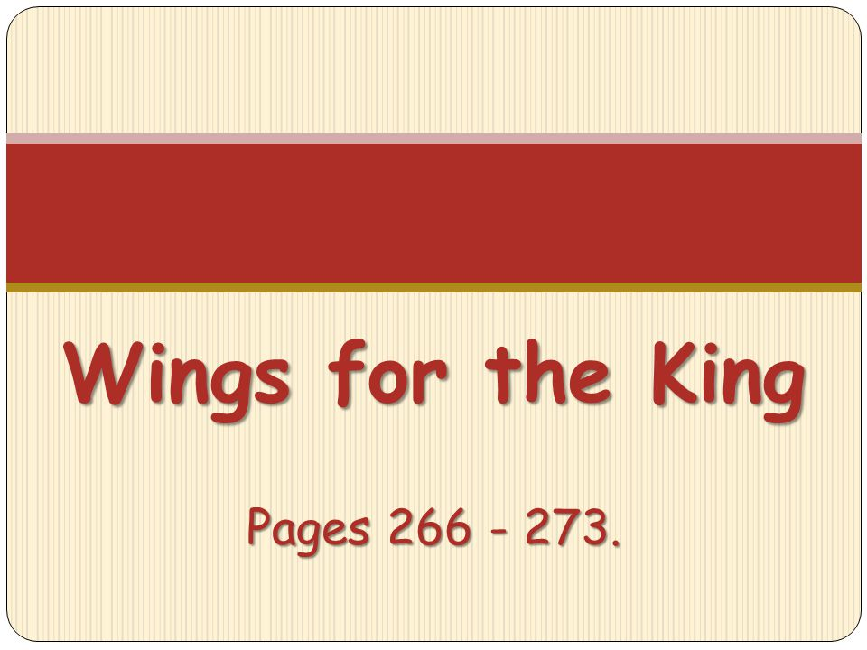 Wings for the King Pages 266 - 273.