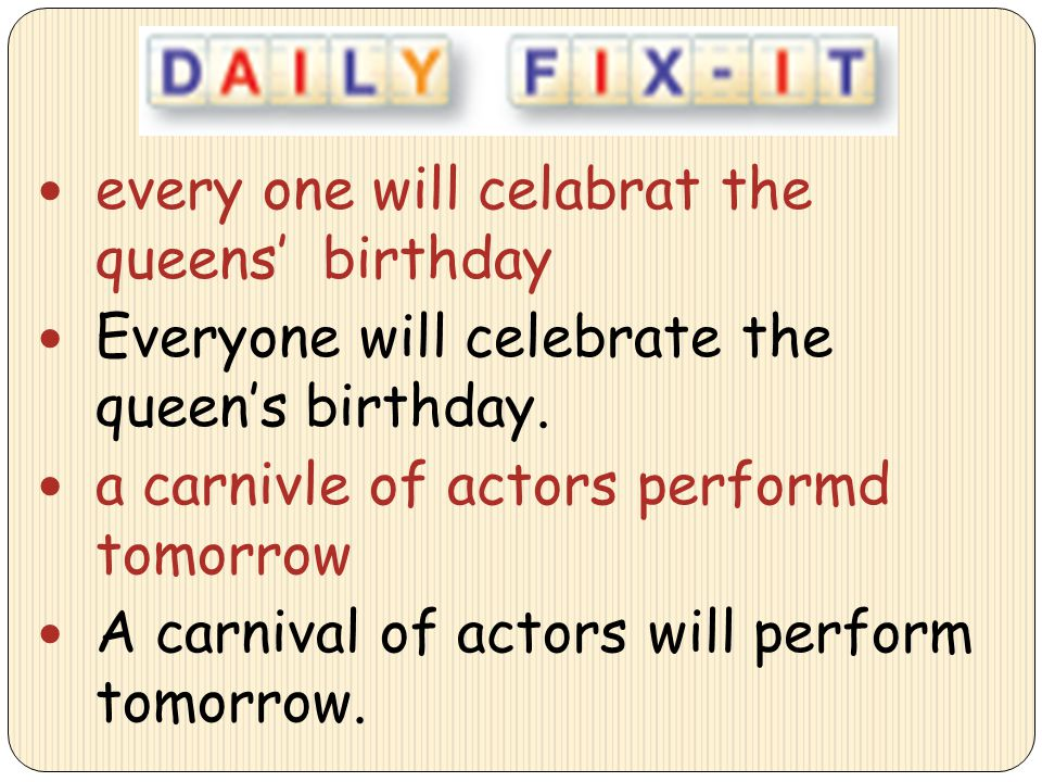 every one will celabrat the queens' birthday