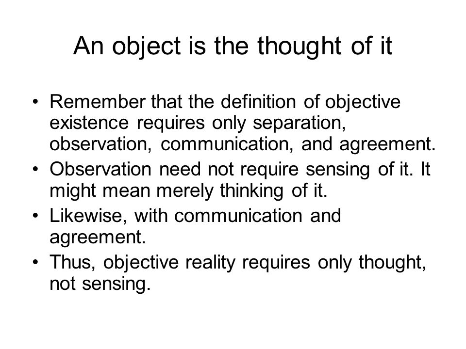 An object is the thought of it