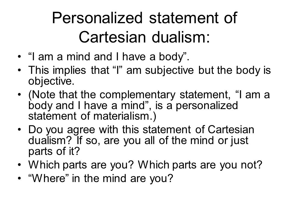 Personalized statement of Cartesian dualism: