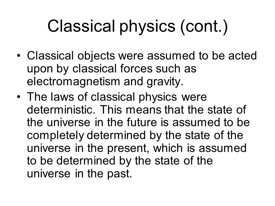 Classical physics (cont.)