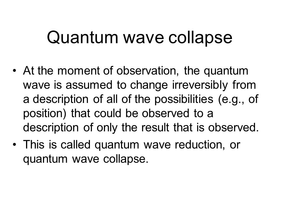 Quantum wave collapse