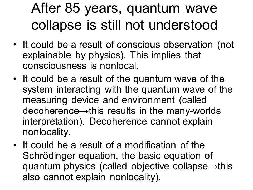 After 85 years, quantum wave collapse is still not understood