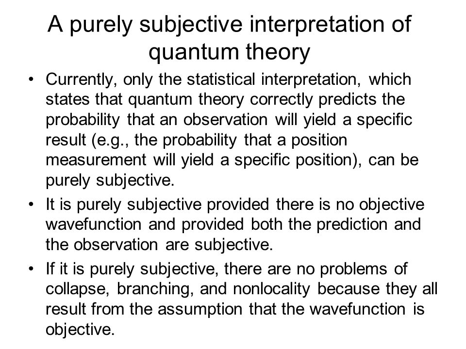A purely subjective interpretation of quantum theory