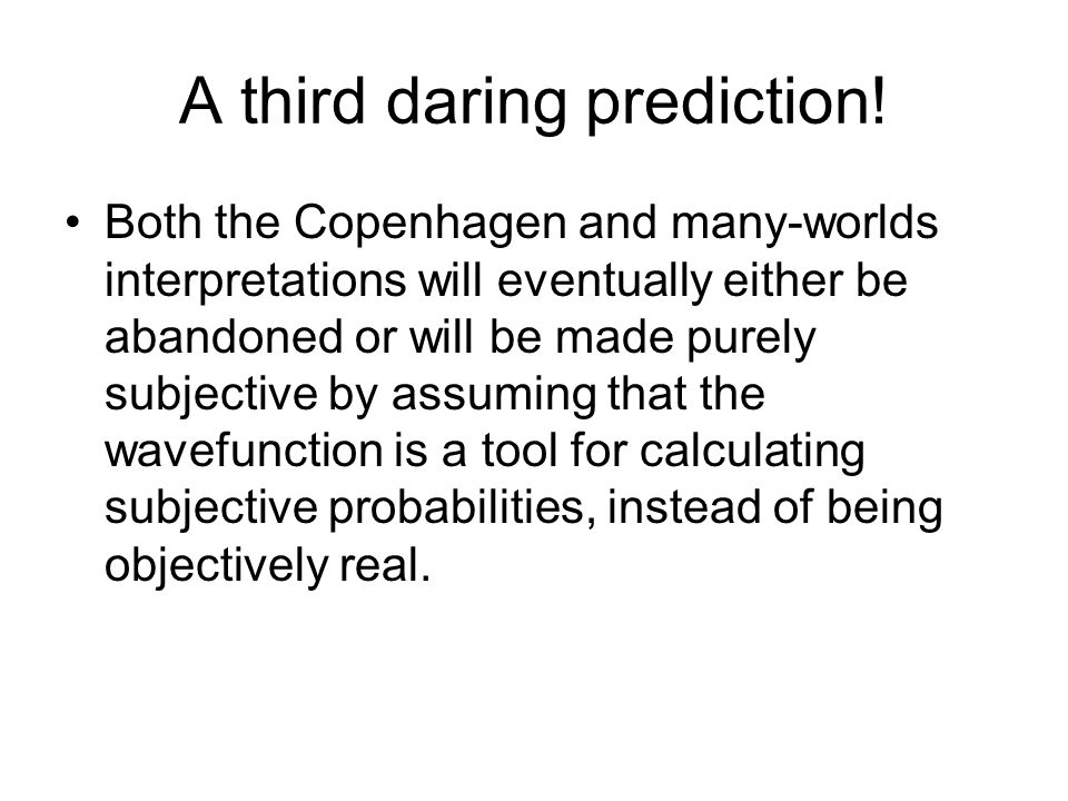 A third daring prediction!