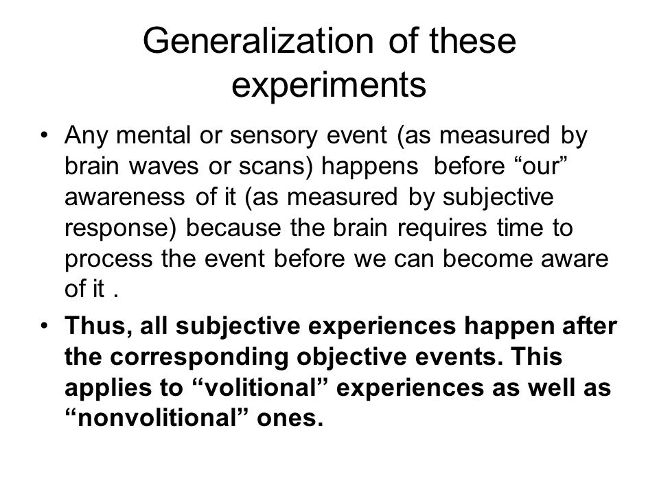 Generalization of these experiments
