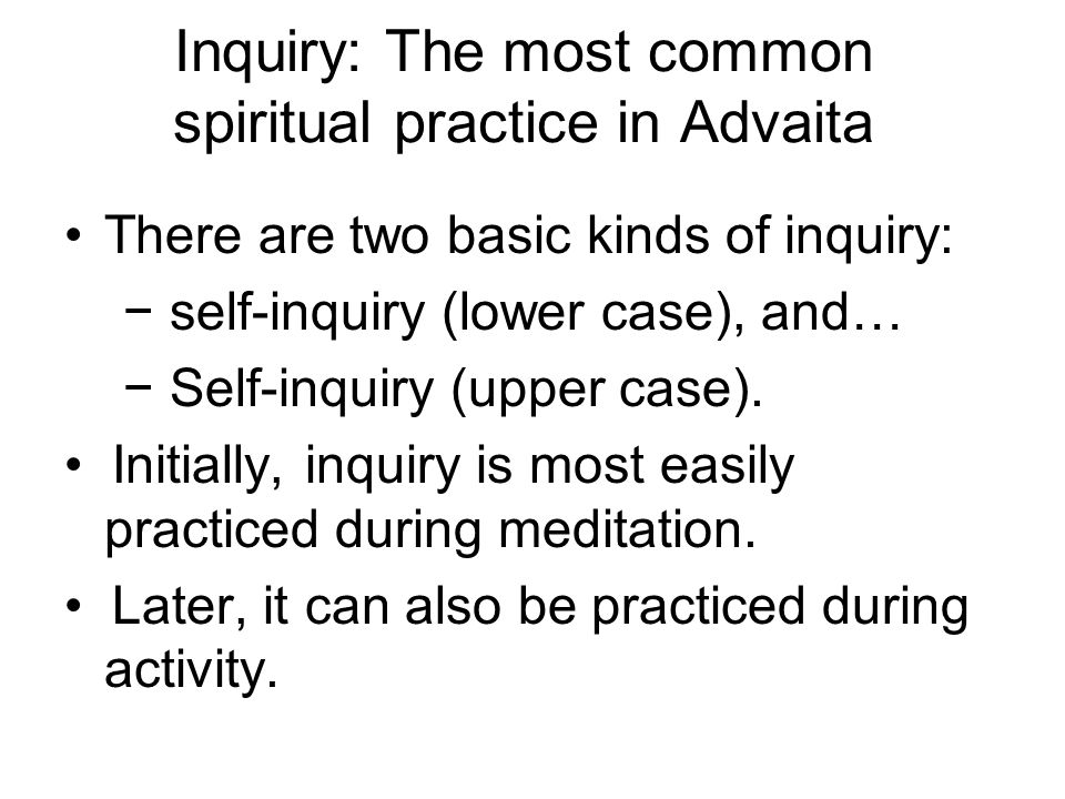Inquiry: The most common spiritual practice in Advaita