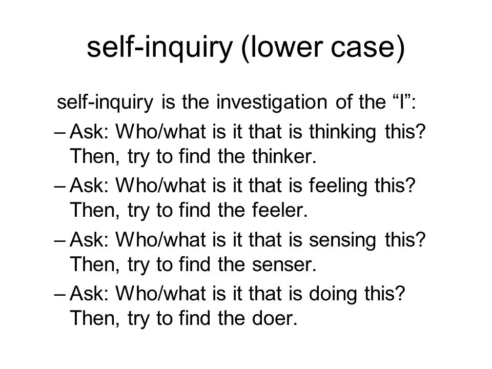 self-inquiry (lower case)