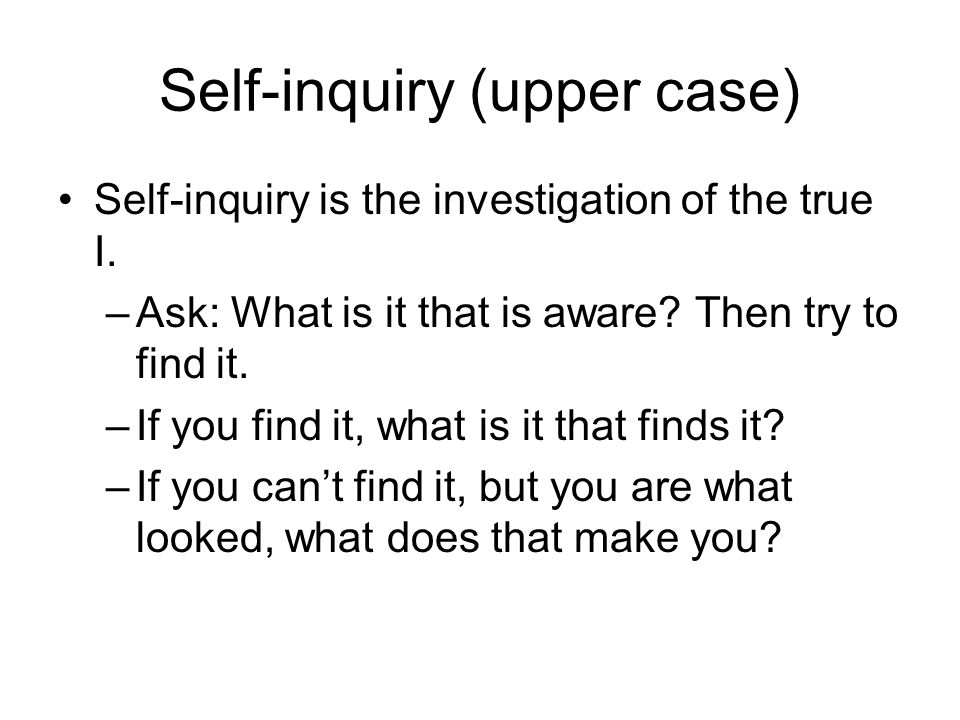 Self-inquiry (upper case)