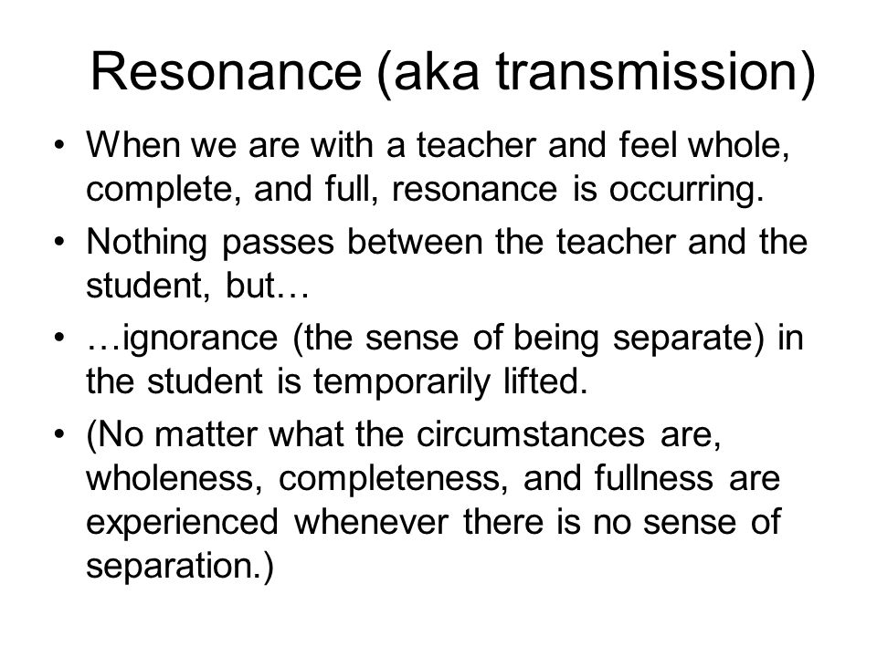 Resonance (aka transmission)