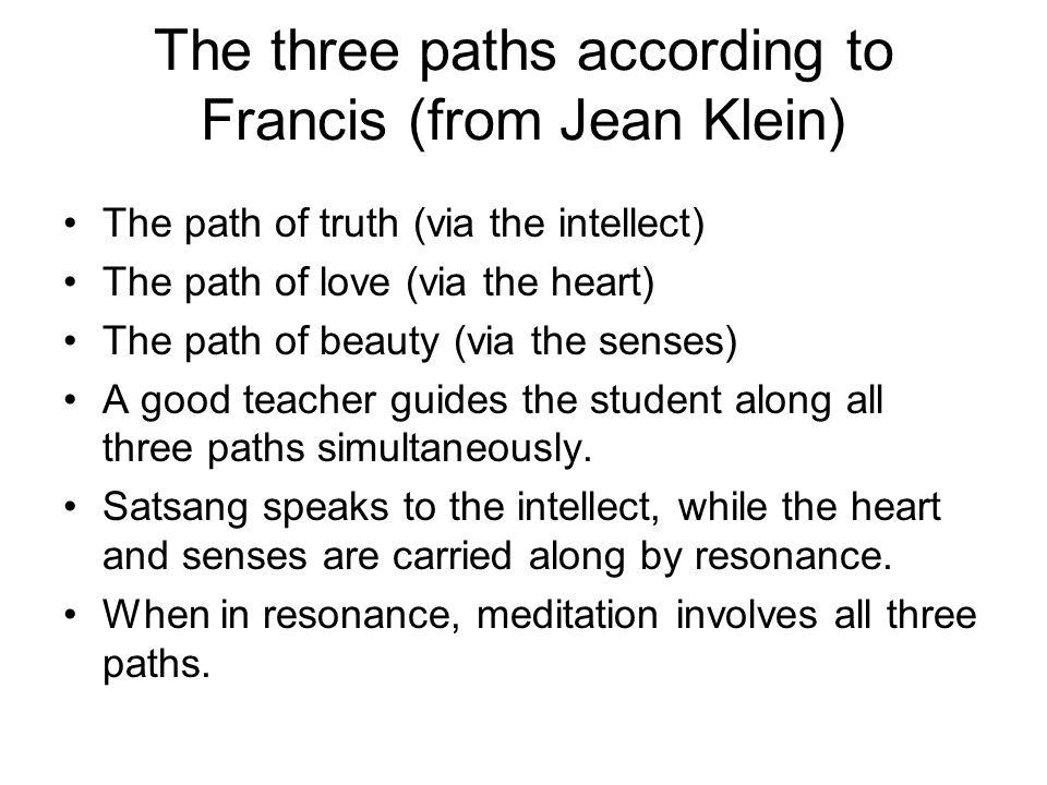 The three paths according to Francis (from Jean Klein)