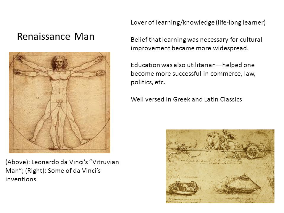 Renaissance Man Lover of learning/knowledge (life-long learner)