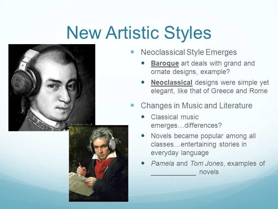 New Artistic Styles Neoclassical Style Emerges
