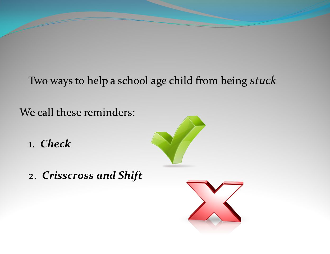 Two ways to help a school age child from being stuck